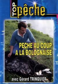 Top peche - peche au coup bolognaise - dvd