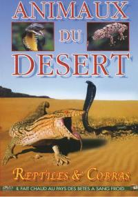 Reptiles et cobras - dvd  animaux du desert