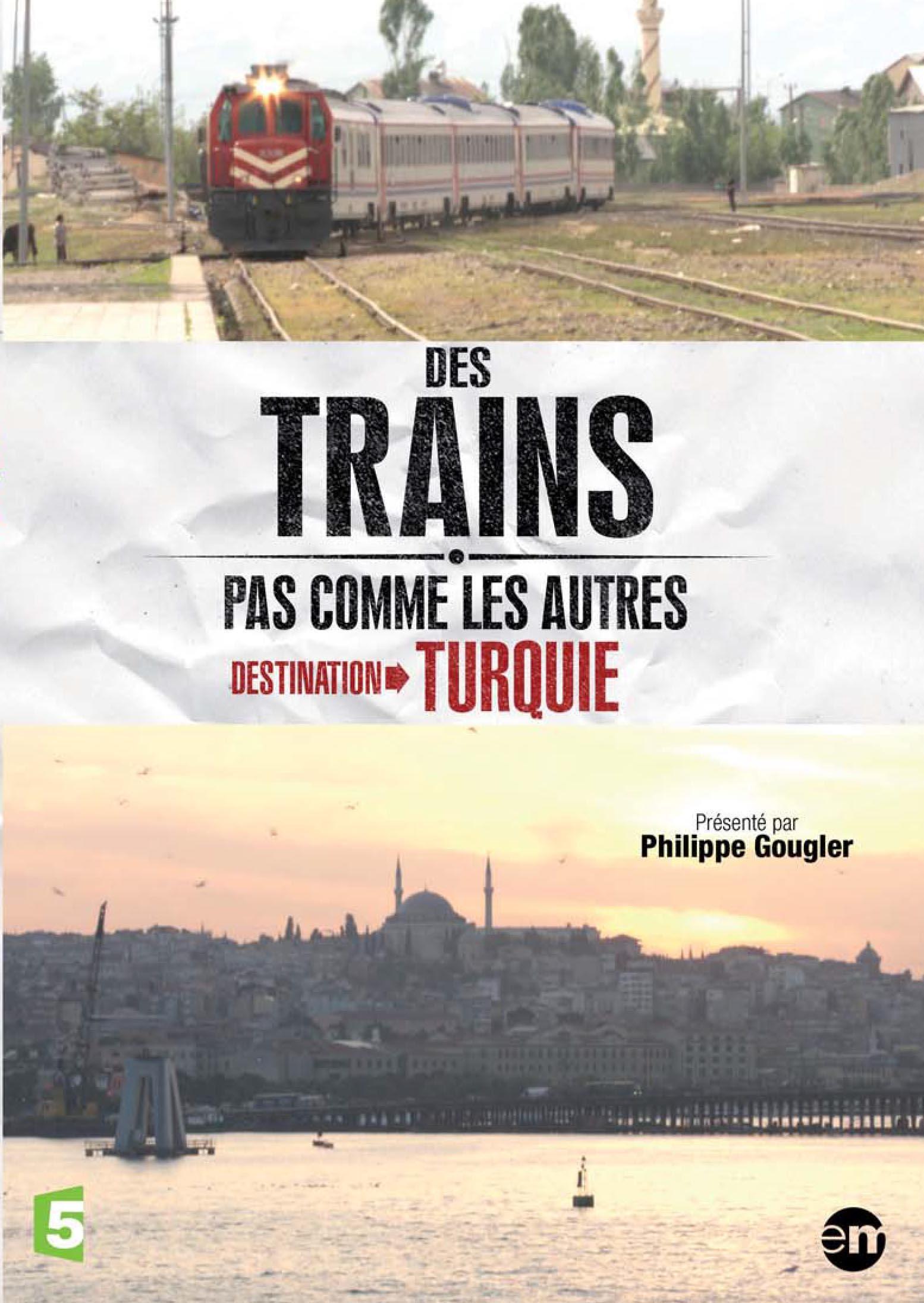 Destination turquie - des trains pas comme les autres - dvd
