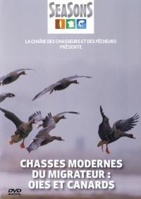 Chasses modernes du migrateur : oies et canards - dvd