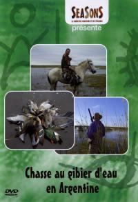 Chasse au gibier d'eau...- dvd  ... en argentine