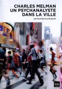 Charles melman, un psychanalyste dans la ville - dvd