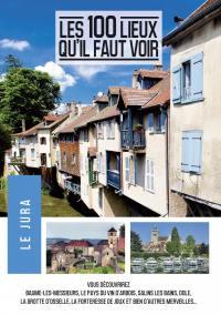 100 lieux qu'il faut voir: le jura (le) - dvd