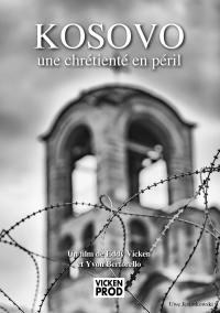 Kosovo une chretiente en peril - dvd