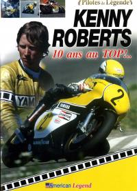 Kenny roberts - dvd  10 ans au top !...