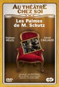 Les palmes de mr schutz - dvd  au theatre chez soi