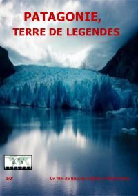 Patagonie, terre de legendes - dvd
