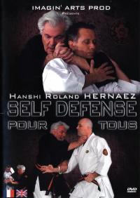 Self defense pour tous - dvd  hanshi roland hernaez