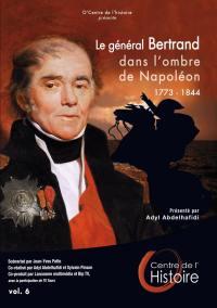 O centre de l histoire - le general bertrand dans l ombre de napoleon  vol 6 - d