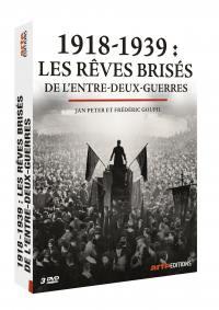 1918-1939 - les reves brises de l'entre deux guerres - 2 dvd
