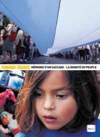 2 films de fernando solanas : memoire d'un saccage / la dignite du peuple - 2 dv