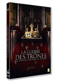 Guerre des trones - la veritable histoire de l'europe - 2 dvd