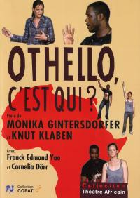 Othello c'est qui - dvdtheatre africain