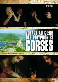 Corse - voyage au cŒur des polyphonies corse