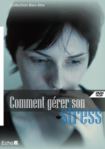 Gerer son stress - dvd