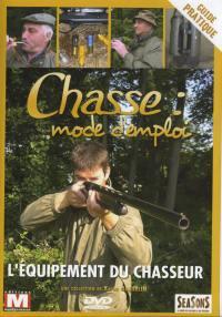 Equipement du chasseur - dvd  chasse mode d'emploi