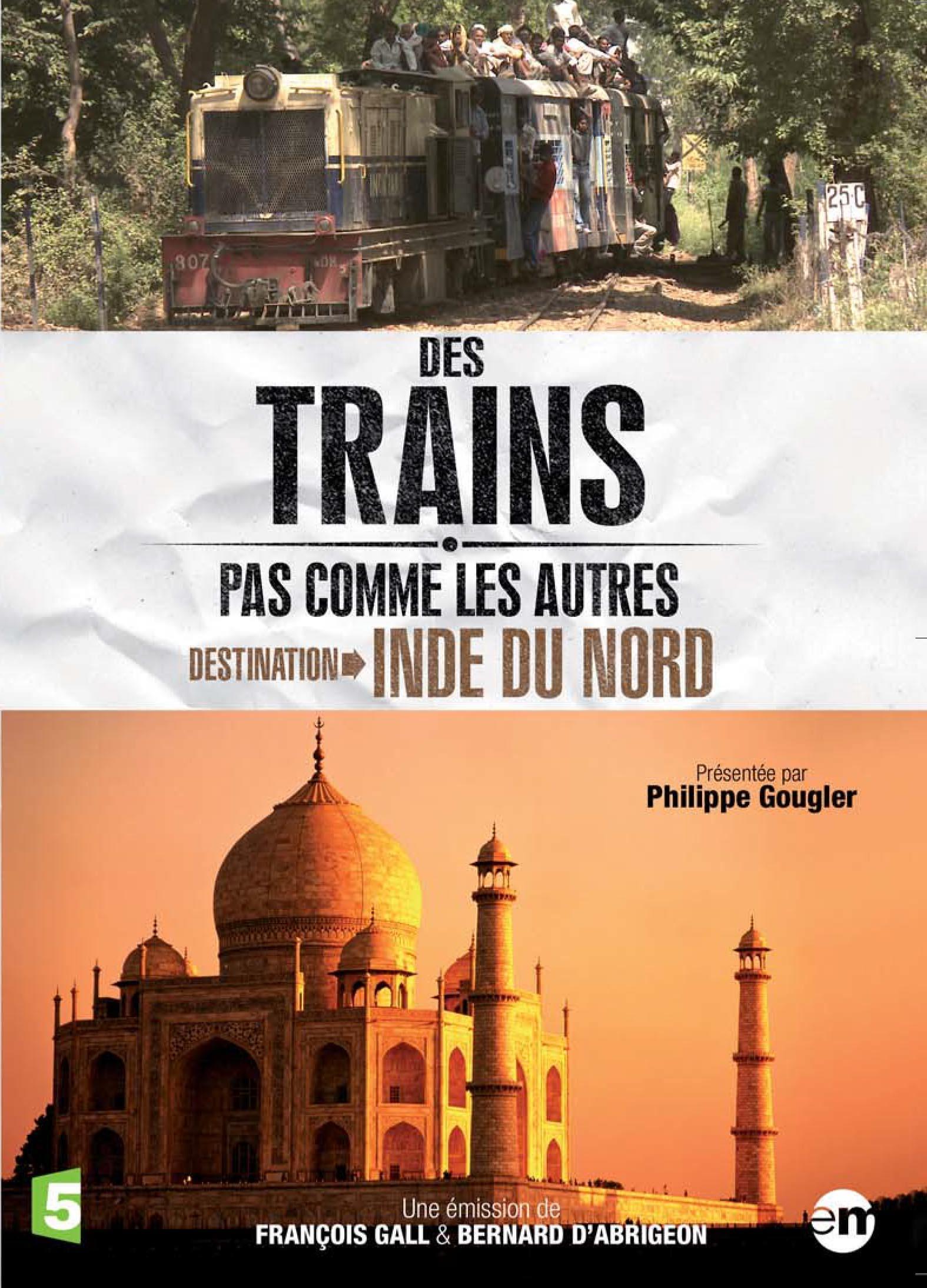Destination inde du nord - des trains pas comme les autres - dvd