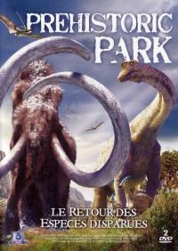 Prehistoricpark - dvd - le retour des especes disparues