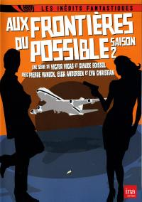 Aux frontieres du possible saison 2 - 2 dvd