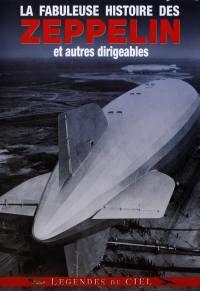 Fabuleuse histoire des zeppelin et autres dirigeables (la) - dvd