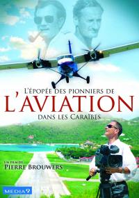 Caraibes epopee des pionniers d'aviation - dvd