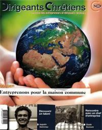 Dirigeants chrétiens : la revue des entrepreneurs et dirigeants chrétiens. n° 104, Entreprenons pour la maison commune