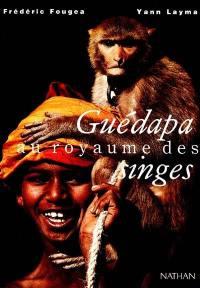 Guédapa au royaume des singes
