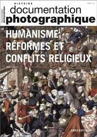 Documentation photographique (La). n° 8135, Humanisme, réformes et conflits religieux