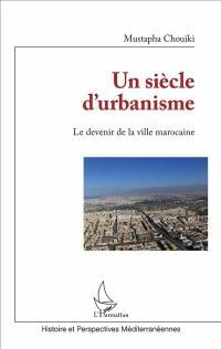 Un siècle d'urbanisme
