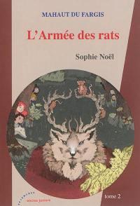 Mahaut du Fargis. Volume 2, L'armée des rats