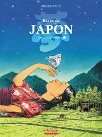 Rêves de Japon = Dreams of Japan