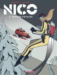 Nico. Volume 3, Femmes fatales