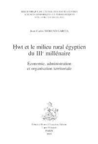 Hwt et le milieu rural égyptien du IIIe millénaire