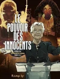 Le pouvoir des innocents, cycle III
