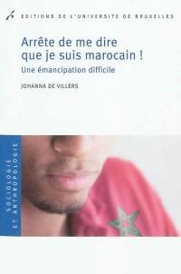 Arrête de me dire que je suis marocain !
