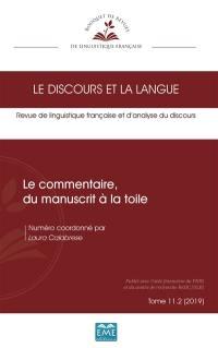 Discours et la langue (Le). n° 11-2, Le commentaire, du manuscrit à la toile