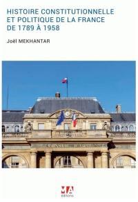 Histoire constitutionnelle et politique de la France de 1789 à 1958