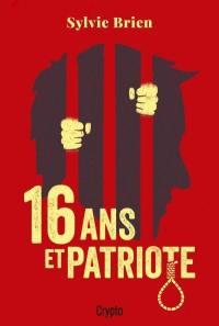 16 ans et Patriote