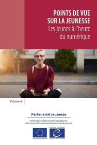 Points de vue sur la jeunesse. Volume 4, Les jeunes à l'heure du numérique
