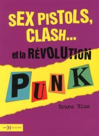 Sex Pistols, Clash... et la révolution punk