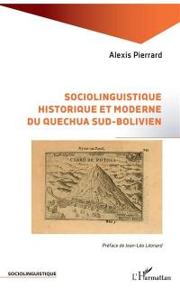 Sociolinguistique historique et moderne du quechua sud-bolivien