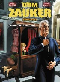 Dom Zauker, exorciste. Volume 2, Second avènement