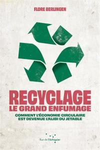 Recyclage, le grand enfumage