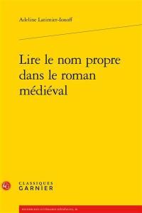 Lire le nom propre dans le roman médiéval