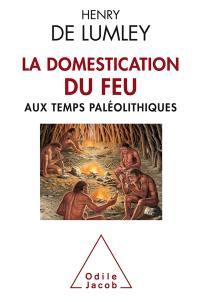 La domestication du feu
