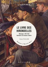Le livre des hirondelles : Allemagne, 1893-1933 : souvenirs d'un lanceur d'alerte
