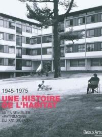 Une histoire de l'habitat, 1945-1975