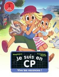 Je suis en CP. Volume 25, Vive les vacances !