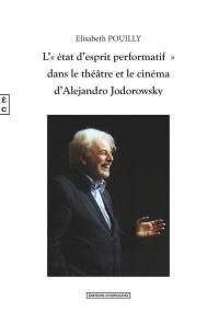 L'état d'esprit performatif dans le théâtre et le cinéma d'Alejandro Jodorowsky
