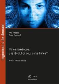 Police numérique, une révolution sous surveillance ?